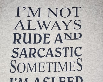 Not always RUDE and SARCASTIC