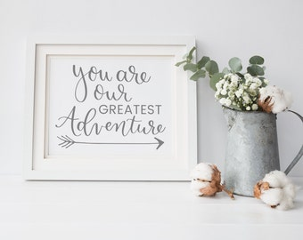 You Are Our Greatest Adventure printable, Greatest Advneture Sign, Rustic Woodland Baby Nursery, Calligraphy Nursery decor, Instant Download