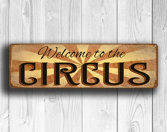CIRCUS SIGN, Welcome to the Circus Sign, Circus Signs, Home Decor, Vintage Style Welcome to the Circus Signs, Circus Decor, Circus Wall Art