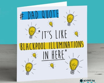 Funny Father's Day Card - Blackpool illuminations - Cheeky Card For Dad - Cheeky - Thanks Dad - Birthday Card