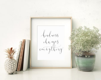 kindness changes everything - Instant download printable wall art - motivational - printable quote in calligraphy