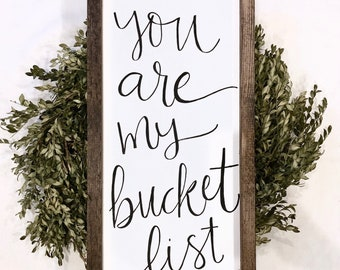 "You Are My Bucket List, 12""x24"" wood sign"