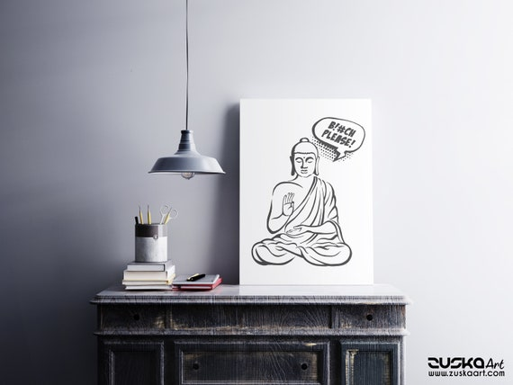 Bitch please! | Framed canvas | Buddha Comics | Funny Quote | Zen master | Meditation | Pun design | Graphic art | ZuskaArt