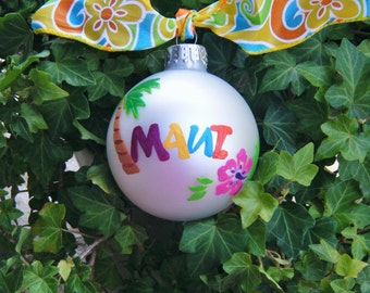 Maui Ornament - Summer Vacation - Personalized Ornament Hand painted - Christmas Ornament, Hawaii Beach with Palm Tree and Flower Bauble