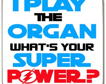 I PLAY The ORGAN What's Your Super Power COASTER
