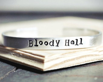 Bloody Hell, adjustable bracelet, aluminum, hand stamped, mens, womens, funny jewelry, british, english, swear words, bangle, snarky, grumpy