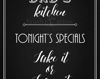 Dad's Kitchen, Tonight's Specials: Take It or Leave It, chalkboard style printable