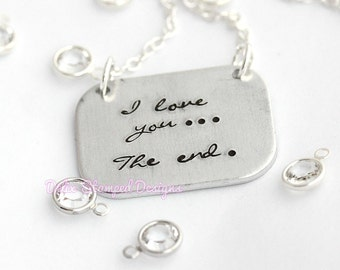 I love you, the end, hand stamped necklace on sterling silver chain.