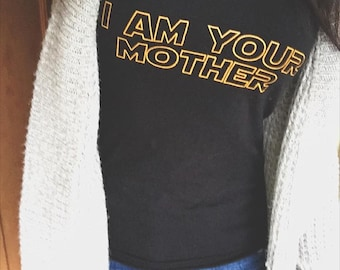Large! size down one size! I AM YOUR MOTHER v neck