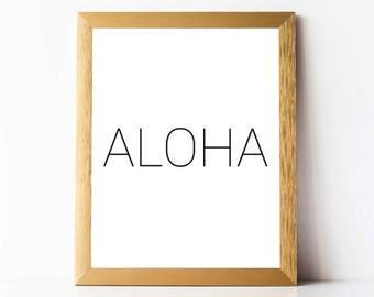 Aloha Print PRINTABLE   Aloha Quote DIGITAL DOWNLOAD   Typography Print Printable Quote   Motivational Wall Art   Inspirational Wall Prints