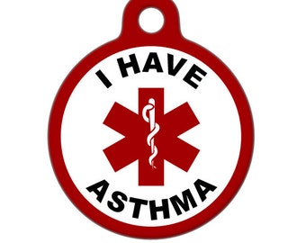 Pet ID Tag - I have Asthma Medical ID Tag - Medical Alert Tag, Pet Tag, Child ID Tag, Dog Tag, Cat Tag