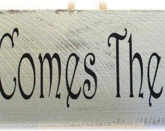 Here Comes The Bride Primitive Rustic White Wood Fence Board Sign,Wedding, Romance Custom Sign