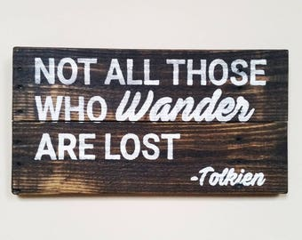 "Lord Of The Rings Quote ""Not All Those Who Wander Are Lost"" Tolkien Reclaimed Wood Sign, Rustic Decor, Inspirational Sign"
