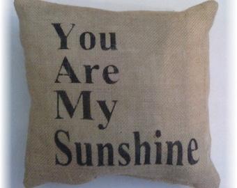 """Burlap You Are My Sunshine Stuffed Pillow 12""""x 12"""" Rustic Decor Burlap Pilllow"""