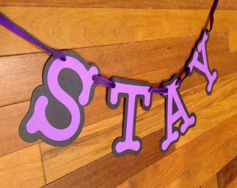 "Going Away Banner, ""STAY"""