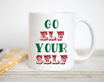 Go Elf Yourself | Christmas | Santa Claus | Holiday | Morning | Funny | Coffee Mug