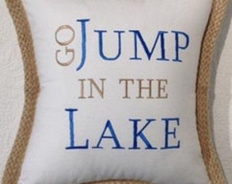 Lake Pillow, Jump In The Lake Pillow, Nautical Pillow, Coastal PIllow, Beach Pillow, lake House Pillow