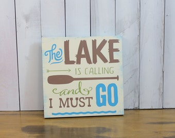 the LAKE are Calling/and I Must GO Sign/U Choose Color/Wood Sign/Mountain Decor/Cabin Decor/Mountain Sign/Gray Stain/Sage/Aqua