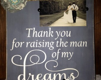 Thank you for raising the man of my dreams.