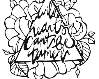 Wild Hearts Can't Be Tamed typographic drawing