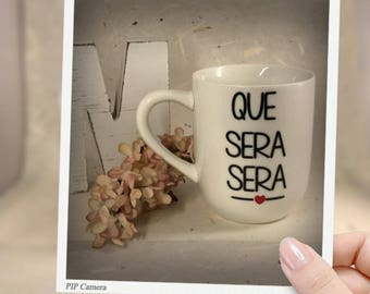Que Sera Sera, coffee mug, personlized,  trending now