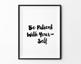 Wall decor, poster, typography quote, wall art, home decor, black and white, minimalist art, cursive, handwritten, be patient with yourself