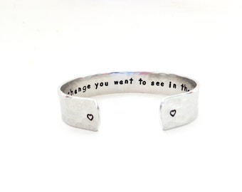 Inspirational quote bracelet / Be the Change you want to See/ Personalized bracelet / Customizable jewelry / Cuff Bracelet / Meaningful Gift