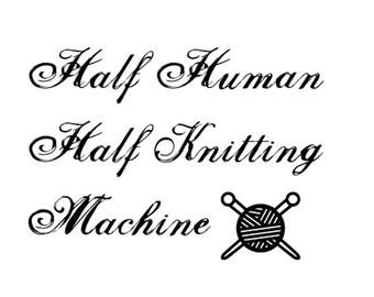 Half Human Half Knitting Machine temporary tattoo for knitters
