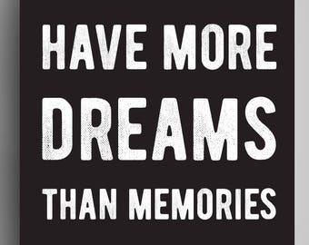 Have More Dreams Than Memories - Poster - black