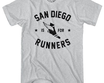 San Diego is for Runners T-Shirt - Men and Unisex - XS S M L XL 2x 3x 4x - Running Shirt, Jogging Shirt, Marathon Shirt, San Diego Shirt