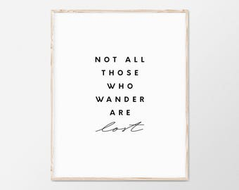 Not All Those Who Wander Are Lost, Quote Print, Lord Of The Rings, Travel Wall Art, Travel Poster, Travel Quote, Gifts For Travelers, 18x24