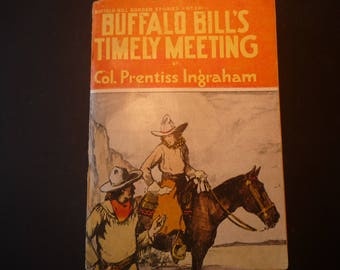 ON SALE Buffalo Bill's Timely Meeting Col Prentiss Ingraham  1914 first edition Very Fine Condition  - paperback RARE wild west stories