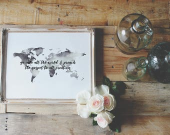 Mark 16:15 | World Map | Go into all the world and preach the gospel to all creation | Printable |  Christian Wall Art
