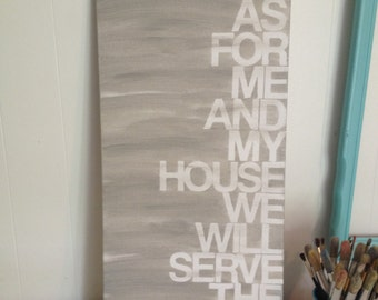 as for me and my house -12x24 - light grey - hand painted canvas sign