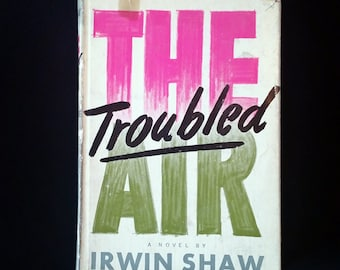 The Troubled Air-Irwin Shaw-Random House-First Edition-1951