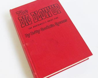 "First Edition ""The Big Blowup"" by Betty Goodwin Spencer - About The Pacific Northwest Forest Fires of 1910 - FREE USA SHIPPING"