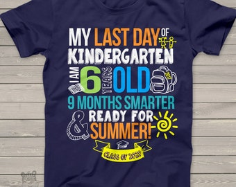 Kindergarten last day DARK shirt - ready for summer 9 months smarter funny kindergarten graduation Tshirt    MSCL-002-D