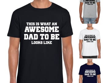 This Is What An Awesome DAD TO BE Looks Like - Mens/Adults Tshirt - Novelty/Funny/Gift - Expectant Father Daddy To Be Baby