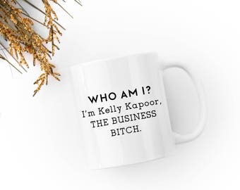 Kelly Kapoor - The Business Bitch - The Office Show - Mindy Kaling-  White 11 fl oz. Coffee Mug