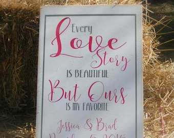 Rustic Every Love Story Wedding Reception Sign/Customized/Every Love Story is Beautiful but Ours is my Favorite. Wedding Decoration