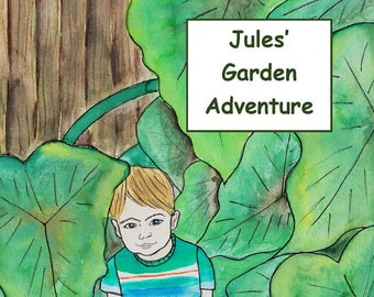 Jules' Garden Adventure - children's book signed by illustrator