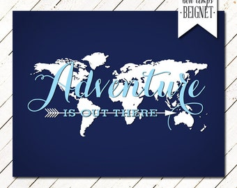 """Adventure Is Out There -  INSTANT DOWNLOAD - 11x14"""" AND 8x10"""" - Inspirational Quote - Adventure Quote"""