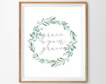 Hand Lettered Watercolor Wreath Scripture Print - Grace Upon Grace (John 1:16)