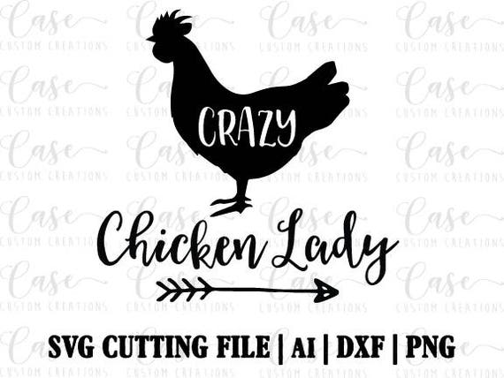 Chicken Svg: Crazy Chicken Lady SVG Cutting File Ai Png And Dxf Instant