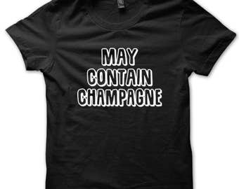 May Contain Champagne T-shirt