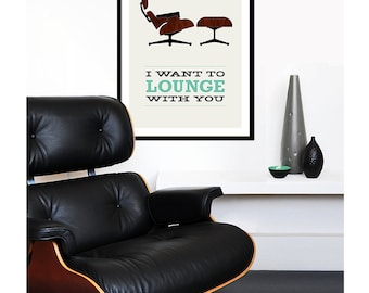Eames poster print - I Want To Lounge With You 2 - Large 50 x 70 cm Mid Century Modern Retro Herman Miller chair lounger home