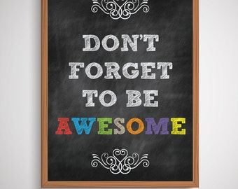 Don't Forget To Be Awesome | 18 x 24 Wall Print | Digital Art File