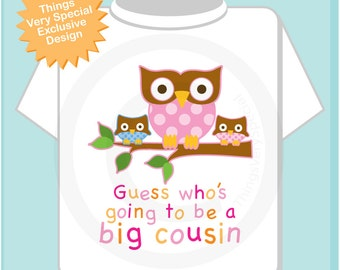 Girl's Guess Who's Going To Be A Big Cousin Owl with Twin Baby Boy and Girl Cousins Tee Shirt or Onesie 03252014f