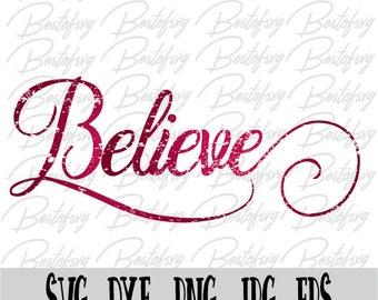 Believe Svg Png Jpg Dxf Eps vector file Believe in Christmas Christmas Svg Believe Cut Files Silhouette Cricut T-Shirt
