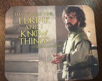 Game of Thrones, Tyrion Lannister, I Drink And I Know Things Mousepad